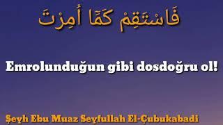 #Emrolunduğun gibi dosdoğru ol! Şeyh Ebu Muaz Seyfullah El-Çubukabadi