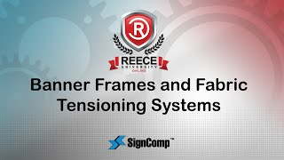 ReeceU - SignComp - Banner Frames and Fabric Tensioning Systems