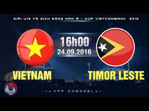 VIETNAM VS TIMOR LESTE - U19 ĐNÁ CÚP VIETCOMBANK 2016 | FULL