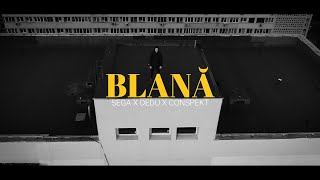Sega x Dedu x Conspekt - BLANA (Videoclip Oficial)