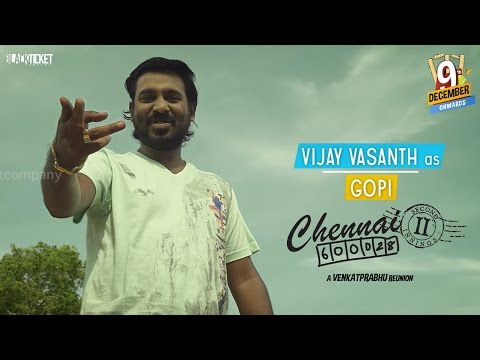 Vijay Vasanth as Gopi in Chennai-28 2nd...
