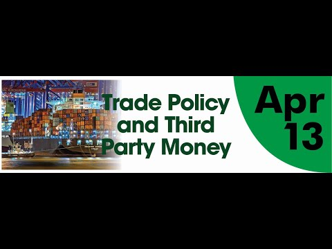 Trade Policy And Third Party Money