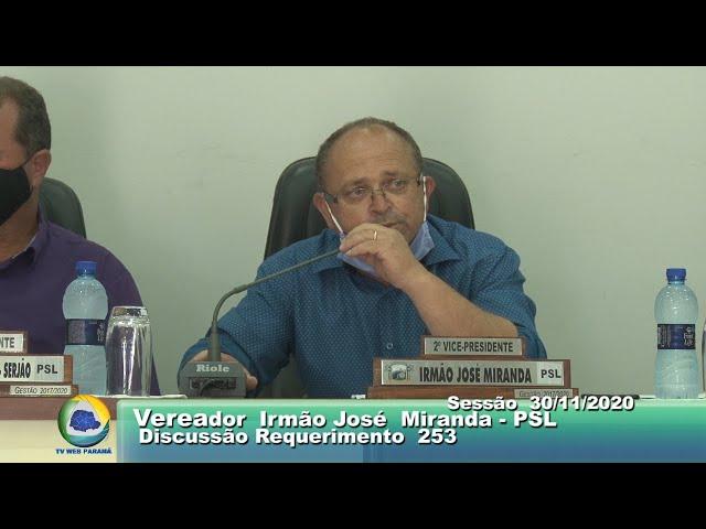 Vereador irmão José Miranda  PSL Discussão do Requerimento  253 Sessão  30 11 2020