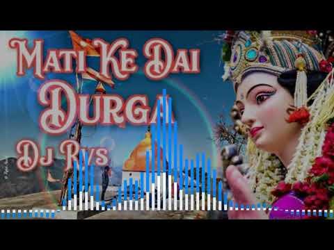 Mati K Dai Durga Dj Rvs
