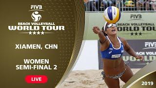 Xiamen 4-Star 2019 - Women Semi-Final 2 - Beach Volleyball World Tour