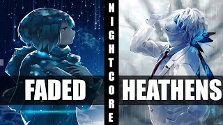 ♪ Nightcore - Heathens / Faded (Switching Vocals)