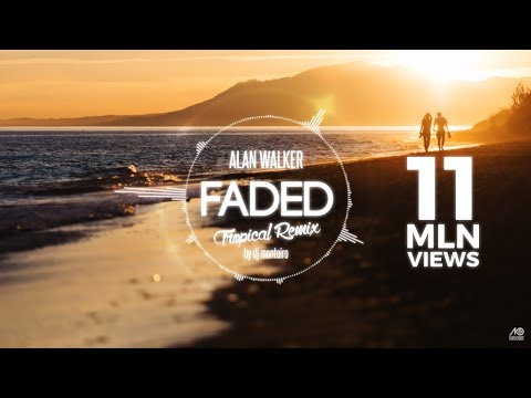 Alan Walker - Faded (DJ Monteiro Tropical House No.1 Remix)