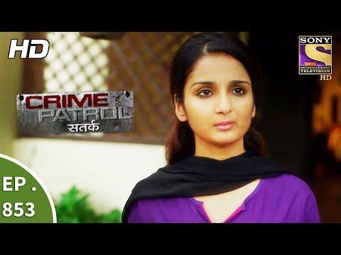 Crime Patrol - क्राइम पेट्रोल सतर्क - Ep 853 - Asha's Identity Part 2 - 10th September, 2017