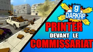 PRINTER DEVANT LE COMMISSARIAT DE POLICE - GMOD DarkRP FR