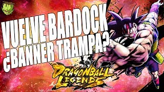 VUELVE BARDOCK AL LEGENDS! BANNER TRAMPA O TIRAMOS? /// DRAGON BALL LEGENDS EN ESPAÑOL