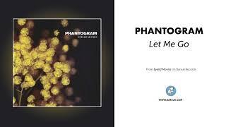 """Phantogram - """"Let Me Go"""" (Official Audio)"""