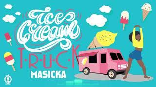 Masicka - Ice Cream Truck  (Official Audio)