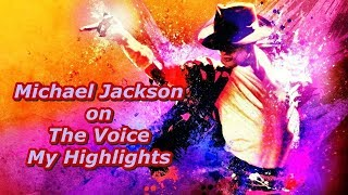 Michael Jackson on The Voice - My Highlights