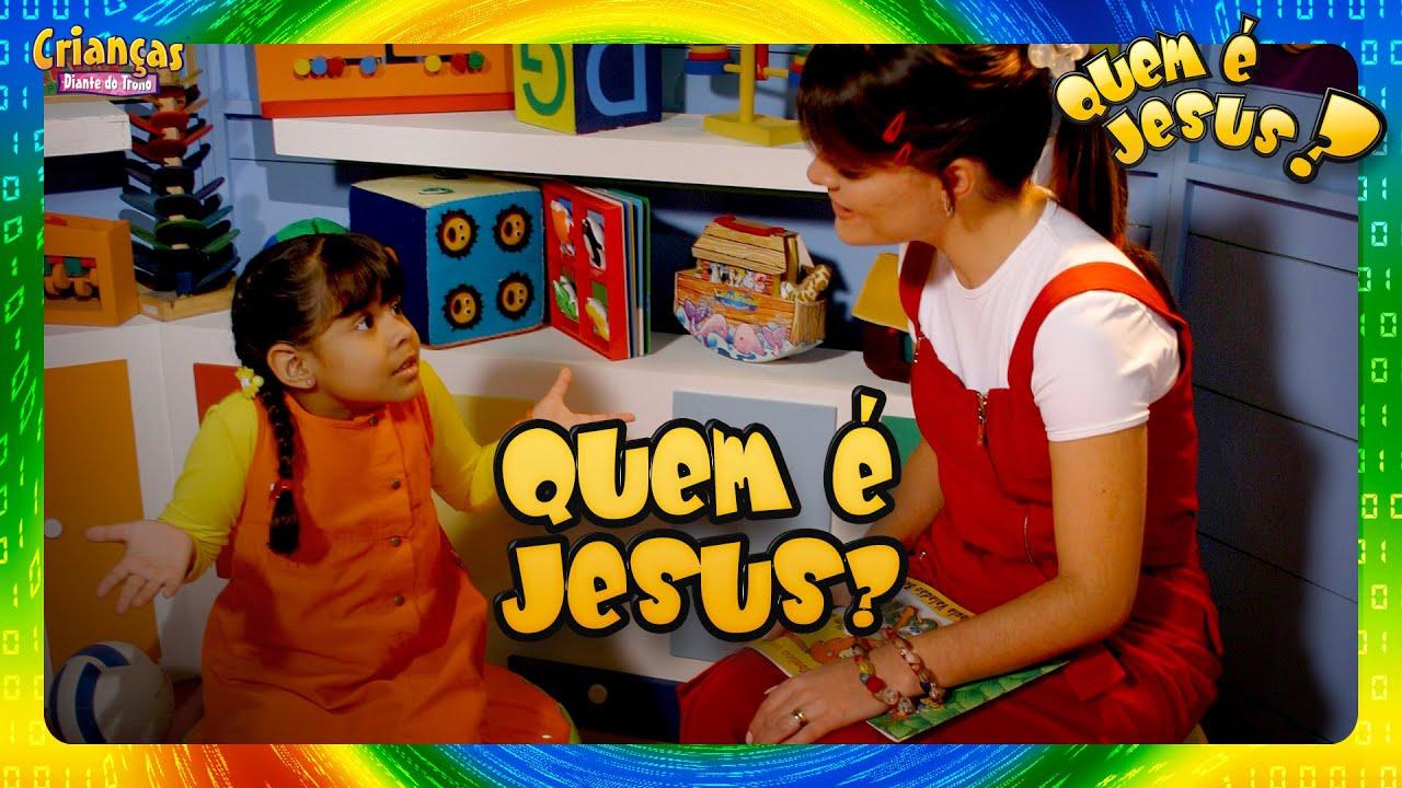 Quem é Jesus | DVD Quem é Jesus? | Crianças Diante do Trono