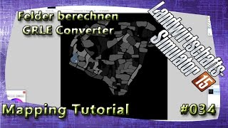 LS15 Giants Editor Map Tutorial #034 Felder berechnen GRLE Converter