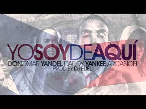 Don Omar - Yo Soy De Aqui ft Yandel, Daddy...