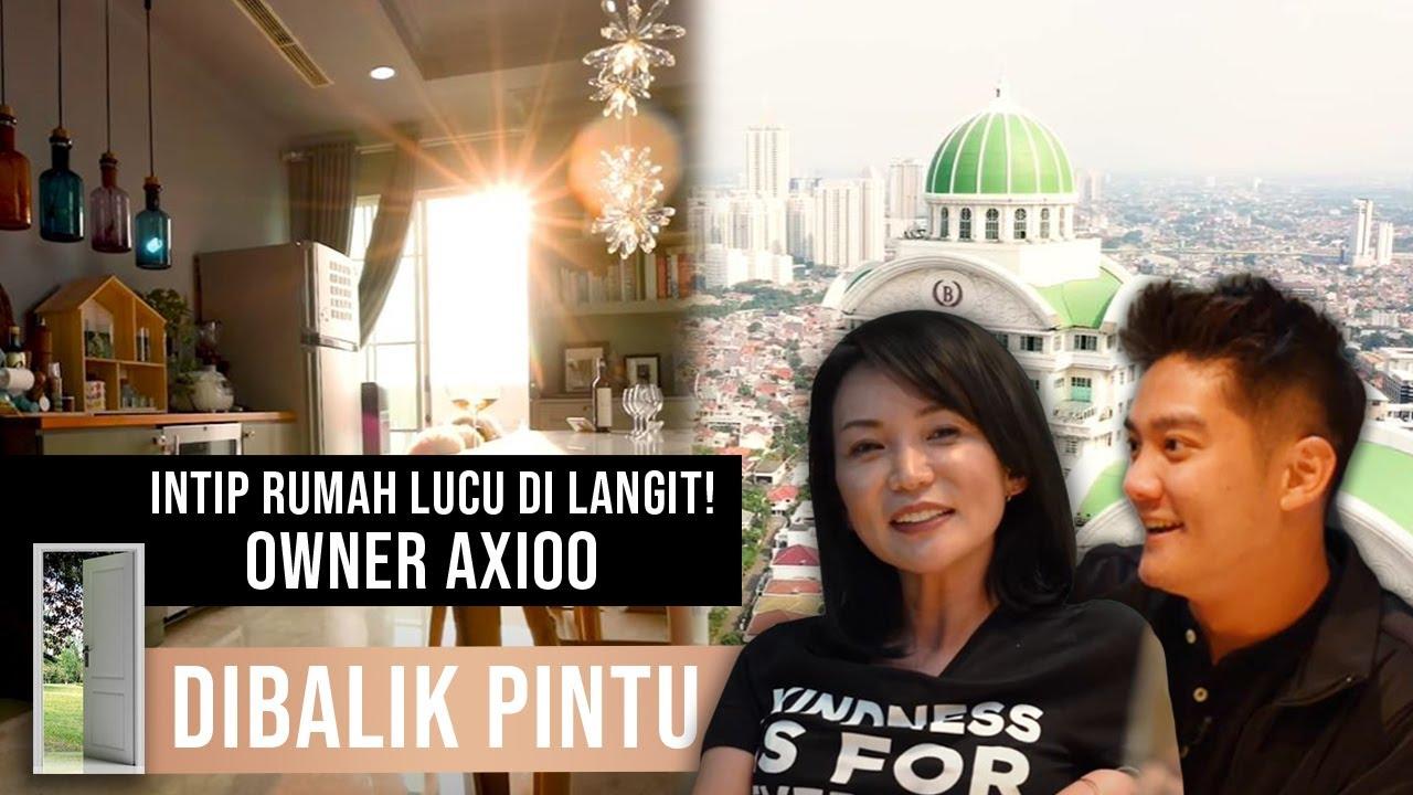 INTIP RUMAH LUCU DI LANGIT! MILIK OWNER AXIOO #DibalikPintu