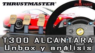 Thrustmaster T300 Alcántara || Unbox y análisis || javiermgtv.tk