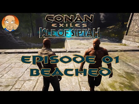 Conan Exiles Isle Of Siptah Episode 01 - Beached |