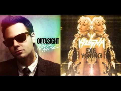 Kesha/Outasight Mashup: NOW OR NEVER/DIE YOUNG