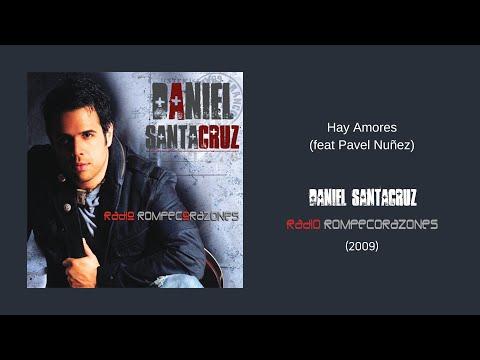 Daniel Santacruz y Pavel Nuñez – HAY AMORES