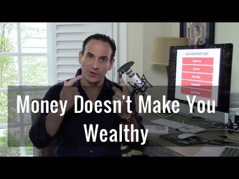 Money Doesn't Make You Wealthy