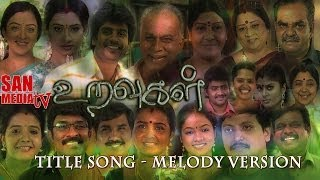 URAVUGAL Title Song Melody Ver - Re Edited