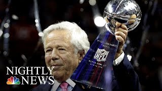 Robert Kraft Apologizes In First Statement Since Massage Parlor Sting | NBC Nightly News