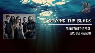 Beyond The Black - Echo from the past ( Español + lyrics )