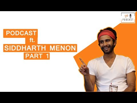 PODCAST | SIDDHARTH MENON | PART 1