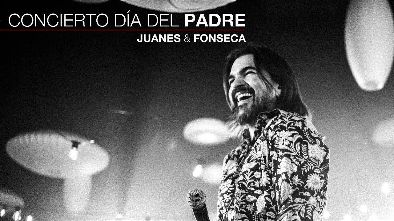 Juanes y Fonseca - Concierto Día del Padre