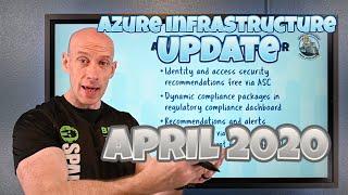 Azure Infrastructure Update - April 2020