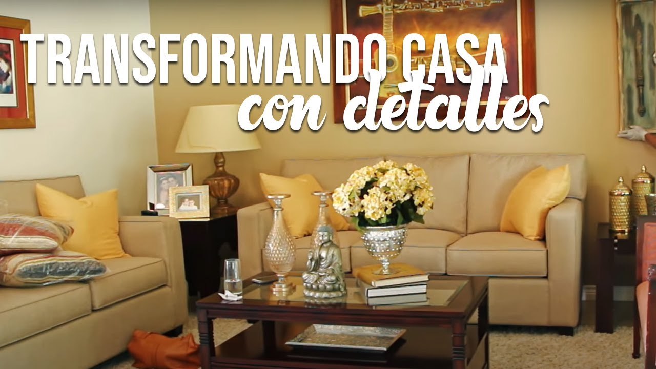 TRANSFORMANDO UNA CASA PEQUEA CON PUROS DETALLES  YouTube