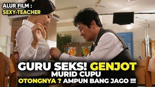 HUBUNGAN GELAP GURU BARU DENGAN MURID CUPU ❗ Alur Cerita Film Sexy Teacher (2006)
