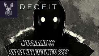 DECEIT MALAYSIA = KUROAMIE !!! SIAPAKAH EFFECTED ???