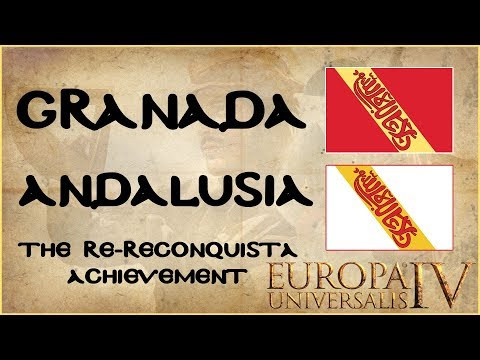 EU4 Granada Guide | Form Andalusia | Re-Reconquista Achievement Tutorial | AAR | 1.28