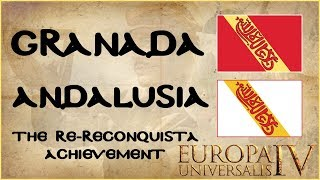 EU4 Granada Guide | Form Andalusia | Re-Reconquista Achievement Tutorial | AAR | 1.28