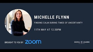 Michelle Flynn: Finding Calm During Times of Uncertainty