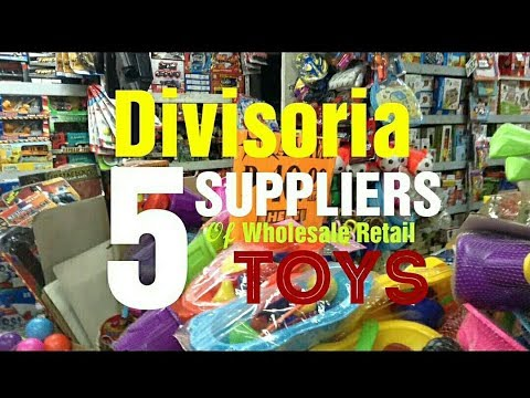 DIVISORIA - 5 Toys Supplier in Divisoria Business retail wholesale