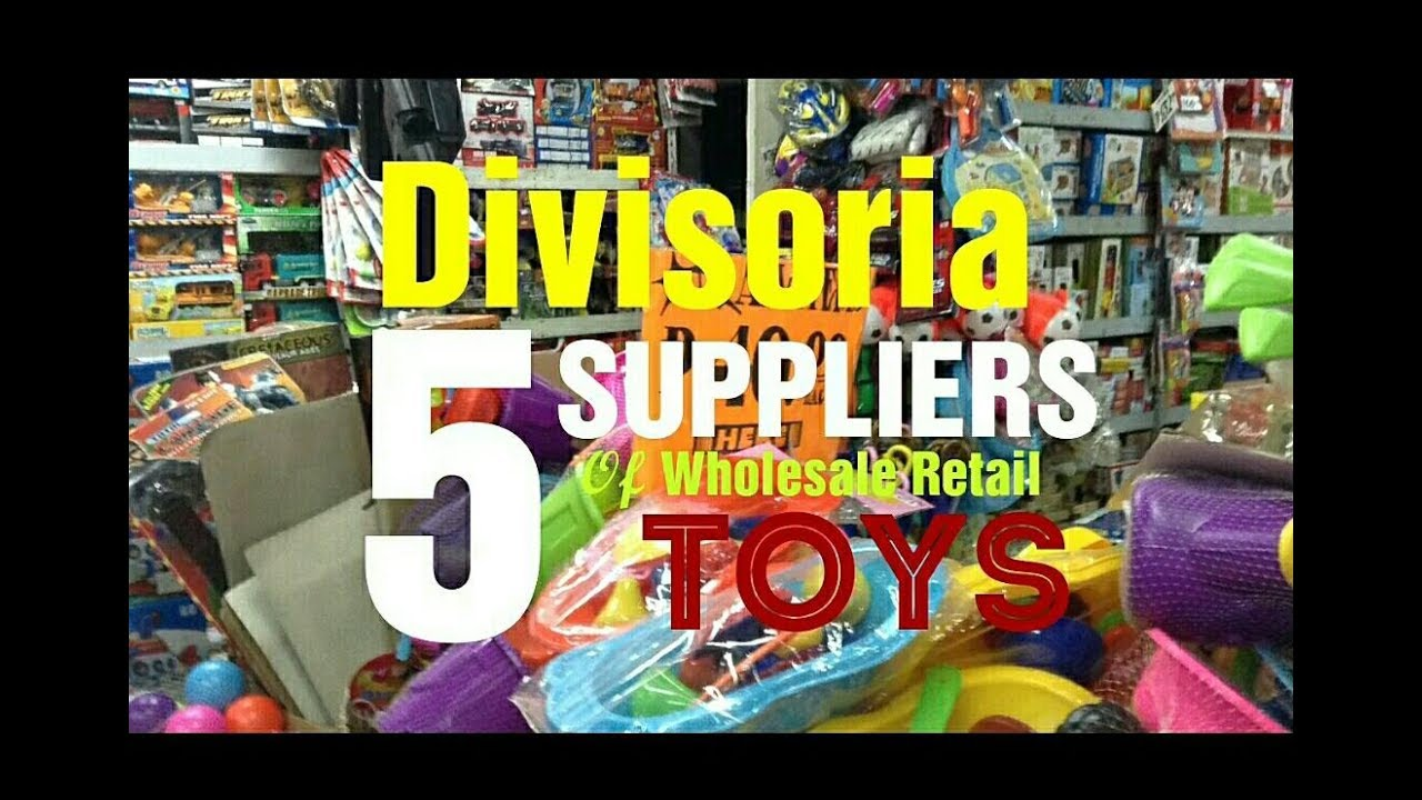 DIVISORIA - 5 Toys Supplier in Divisoria Business retail wholesale