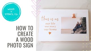 How to Create a DIY Wood Photo Sign with Wood + Stencil Co