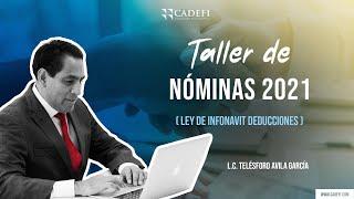 Cadefi - Taller de nóminas 2021 - Ley de INFONAVIT, deducciones