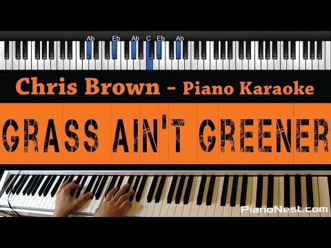 Chris Brown - Grass Ain't Greener - Piano Karaoke / Sing Along / Cover With Lyrics