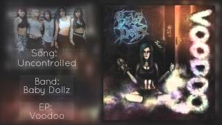 Baby Dollz - Uncontrolled