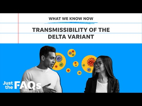 High transmissibility of the Delta variant: Here's why it's so contagious | Just the FAQs