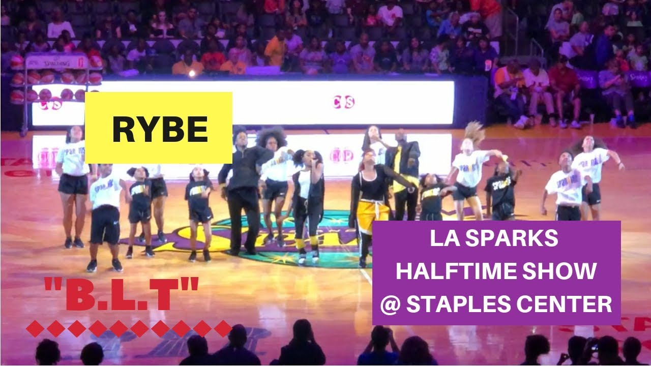 RYBE x Staples Center LA Sparks Halftime Performance