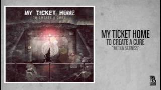 Watch My Ticket Home Motion Sickness video