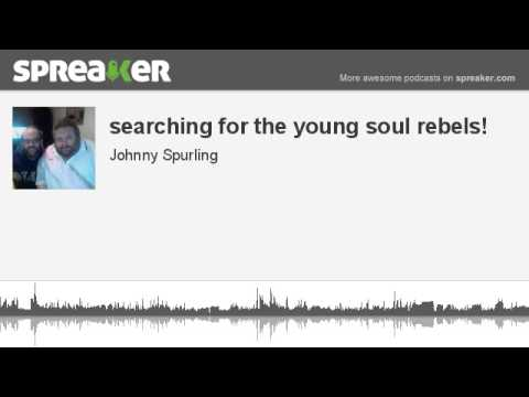 searching for the young soul rebels! (made with Spreaker)
