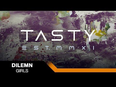 Dilemn - Girls [Tasty Release]