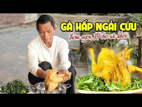 Ông Thọ Làm Gà Hấp Ngải Cứu Ngọt Thịt, Bổ Dưỡng | Chicken Steamed With Mugwort